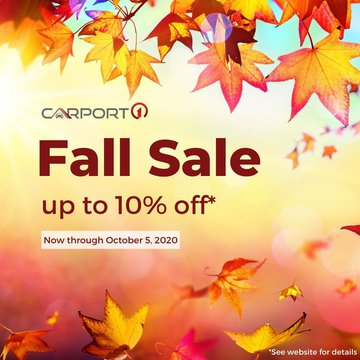 Fall has officially arrived and Carport1 is committed to providing the best experience to our customers.   Save up to 10% this Fall on your Carport1 purchase! Deals available to orders quoted between September 25th and October 5th. Call for a free quote t